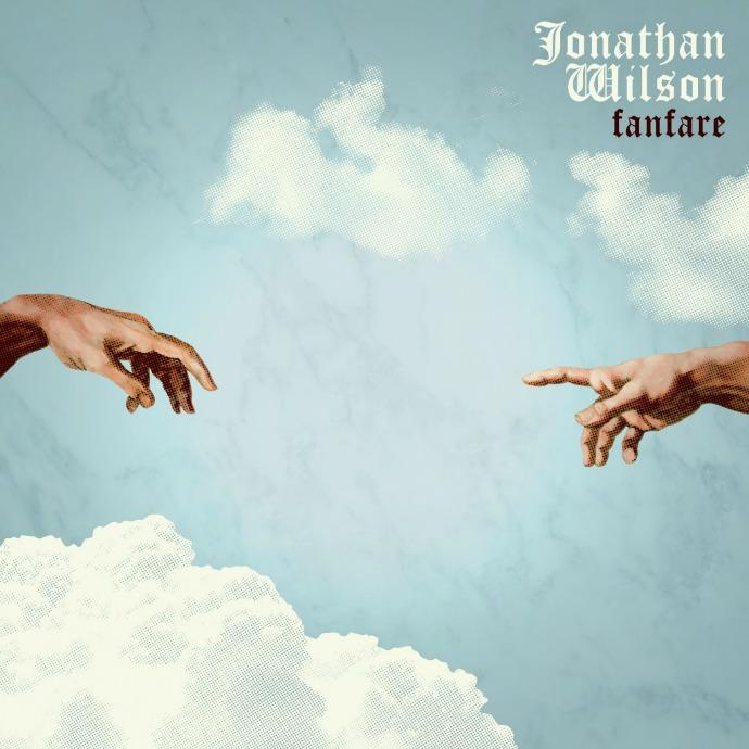 ¿Qué estáis escuchando ahora? - Página 2 Jonathan-Wilson-Fanfare