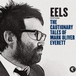 EELS | The Cautionary Tales of Mark Oliver Everett {focus_keyword} Eels | Wonderful, Glorious eels the cautionary takes of mark oliver everett