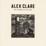 Critica The Lateness of the Hour de Alex Clare | HTM