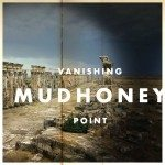 Mudhoney | Vanishing Point